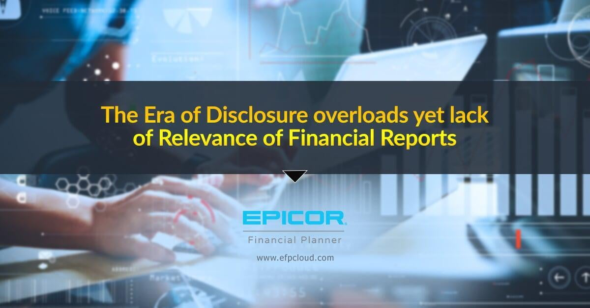 The Era of Disclosure overloads yet lack of Relevance of Financial Reports