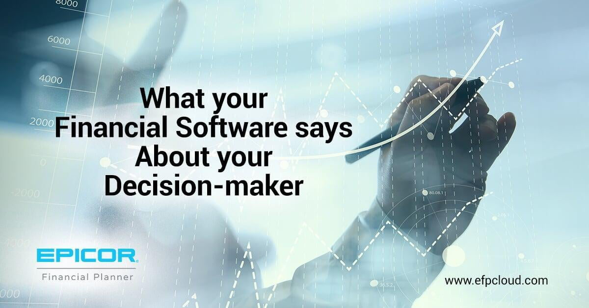 What your Financial Software says About your Decision-maker