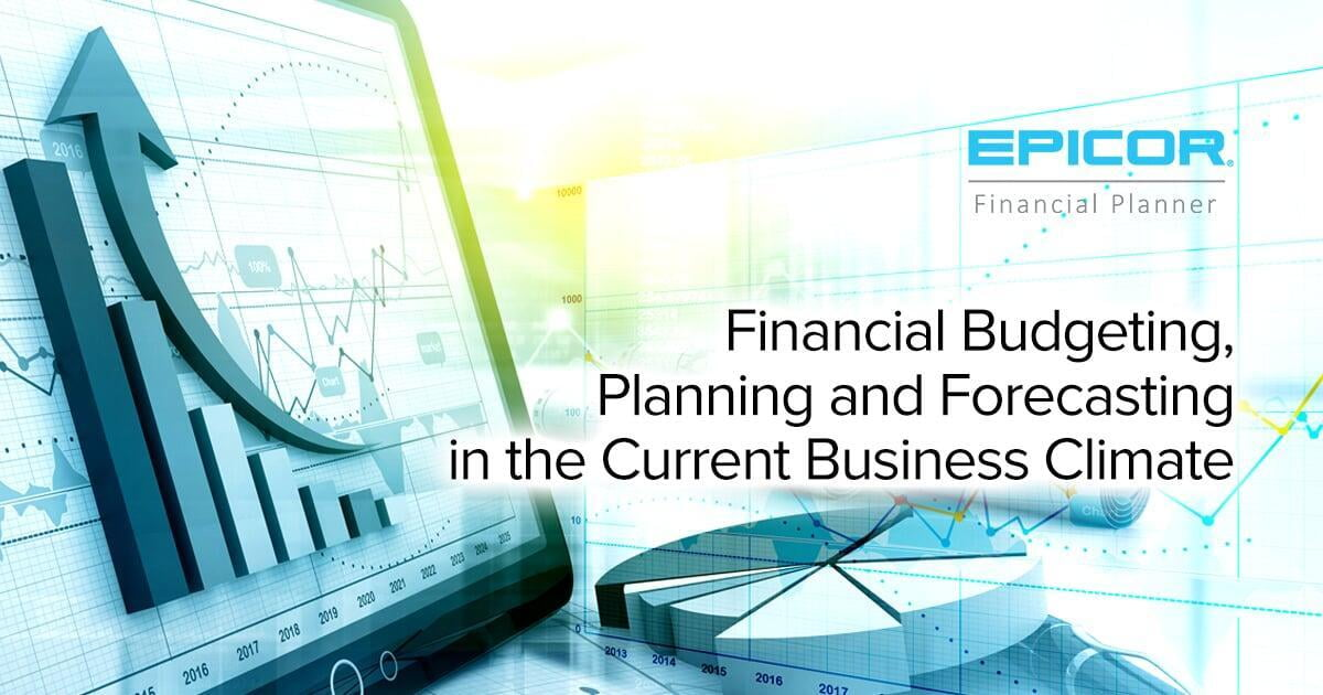 Financial Budgeting, Planning and Forecasting in the Current Business Climate