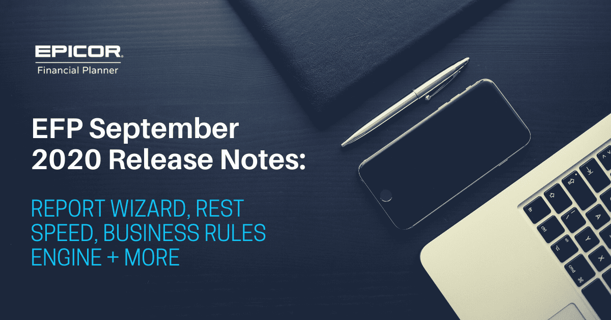 EFP September 2020 Release Notes: Report Wizard, REST Speed, Business Rules Engine + More